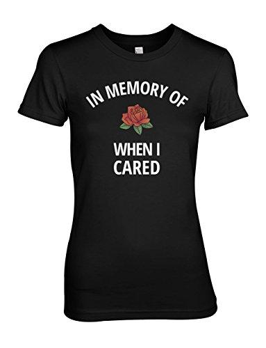 In Memory Of When I Cared Rose Sarcastic Komisch Damen T-Shirt Schwarz