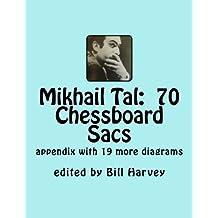 Mikhail Tal:  70 Chessboard Sacs