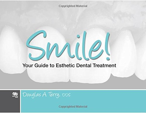 Smile!: Your Guide to Esthetic Dental Treatment by Douglas A. Terry (2014-04-15)