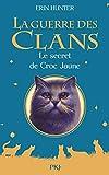 Guerre des Clans HS - Le secret de Croc Jaune