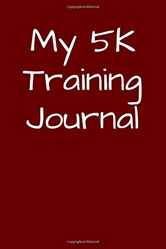 My 5K Training Journal: Blank Lined Journal por Passion Imagination Journals