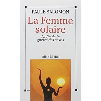 La Femme solaire: La fin de la guerre des sexes