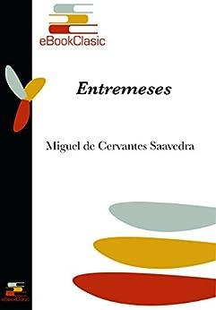 Entremeses por Miguel De Cervantes Saavedra Gratis