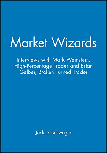 Market Wizards: Interviews with Mark Weinstein, High-Percentage Trader and Brian Gelber, Broken Turned Trader (Wiley Trading Audio) -
