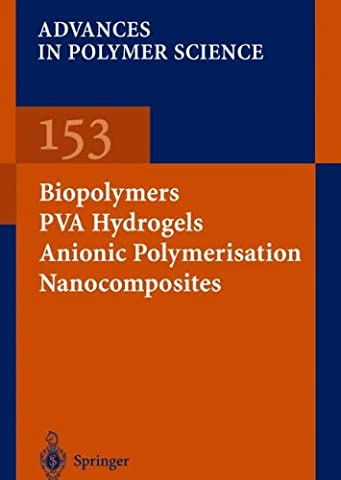 Biopolymers · PVA Hydrogels Anionic Polymerisation Nanocomposites (Advances in Polymer Science)