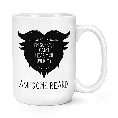 Price comparison product image I Can't Hear You Over My Awesome Beard 15oz Mighty Mug Cup