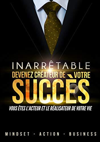 DEVENEZ CRÉATEUR DE VOTRE SUCCÈS (French Edition)