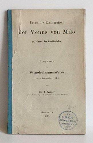 Ueber die Restauration der Venus von Milo auf Grund der Fundberichte.