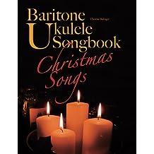 Baritone Ukulele Songbook: Christmas Songs