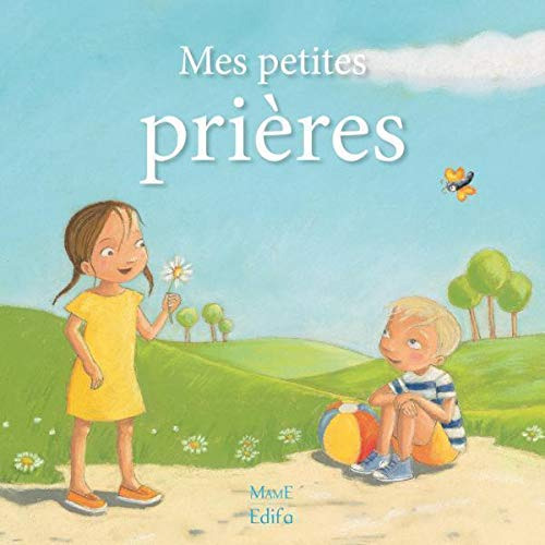 Mes petites prières par Karine-Marie Amiot,Virginie Aladjidi,Geneviève Boucher,Sylvie Candès