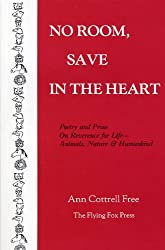 No Room, Save in the Heart  --  Poetry and Prose on Reverence for Life - Animals, Nature & Humankind (English Edition)