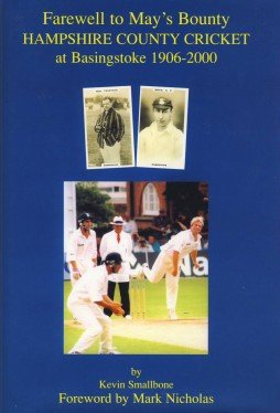 Farewell to May's Bounty: Hampshire County Cricket at Basingstoke 1906-2000 (Kevin Smallbone) por Kevin Smallbone