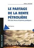 Le partage de la rente pétrolière. Etat des lieux et bonnes pratiques