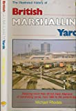 The illustrated history of British Marshalling Yards (A FOULIS-OPC railway book)