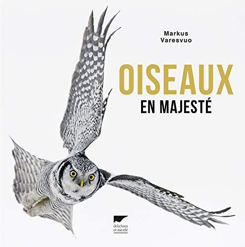 Oiseaux en majesté par Markus Varesvuo