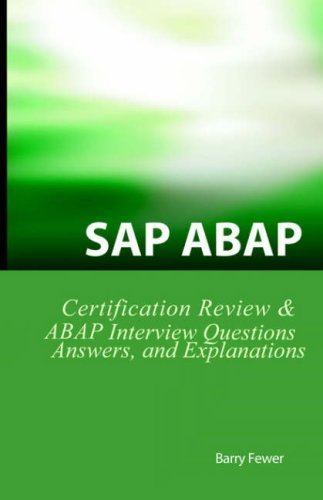 SAP ABAP Certification Review: SAP ABAP Interview Questions, Answers, And Explanations by Barry Fewer (2006-01-15)