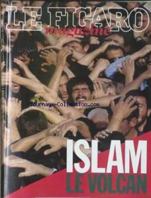 FIGARO MAGAZINE (LE) [No 14446] du 02/02/1991 - ISLAM - LE VOLCAN.
