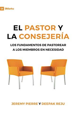 El Pastor Y La Consejeria: (9Marks) The Pastor and Counseling por Deepak Reju