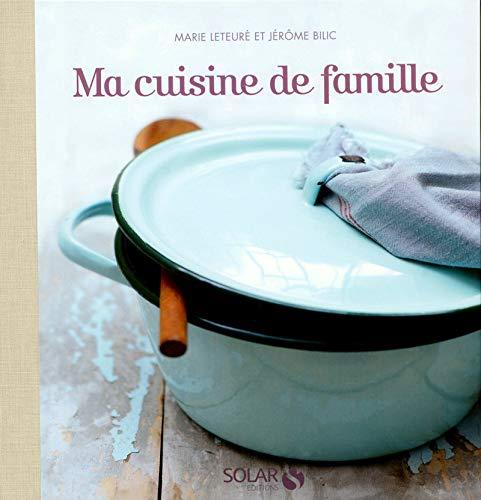 Ma cuisine de famille par Marie LETEURE