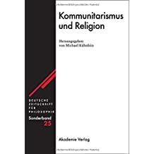 Kommunitarismus und Religion (Deutsche Zeitschrift für Philosophie / Sonderbände, Band 25)