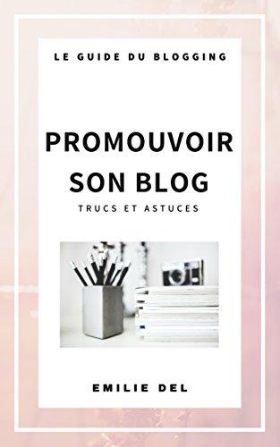 Couverture du livre PROMOUVOIR SON BLOG, Trucs et Astuces (blogging)
