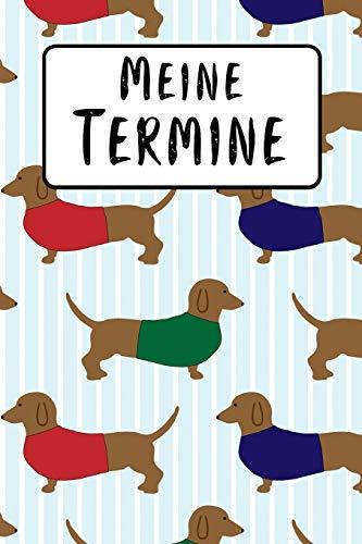 Meine Termine: Terminplaner | Motiv: Dackel Hunde | Für Schule & Beruf | Planer 52 Wochen (12 Monate) Schüler & Lehrer | Jahresplaner | Kalender | ... | Format 6x9 DIN A5 | 106 Seiten | Geschenk