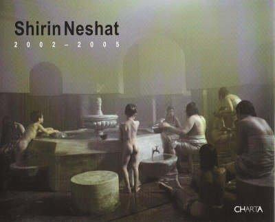 [(Shirin Neshat, 2002-2005)] [Edited by Shirin Neshat] published on (October, 2005)