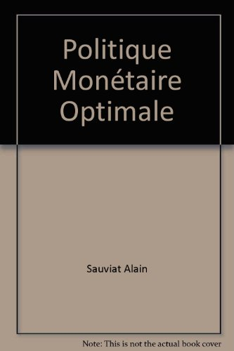 Politique monétaire optimale: Thèse