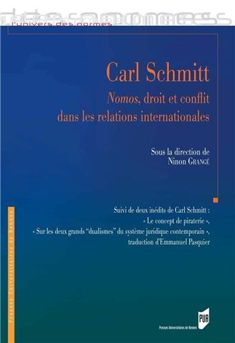 Carl Schmitt : Nomos, droit et conflit dans les relations internationales