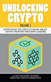 Unblocking Crypto: Everything You Need To Know About Crypto From Key Industry Leaders (English Edition)