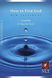 How to Find God New Testament Living Water for Those Who Thirt New Living Translation NLT