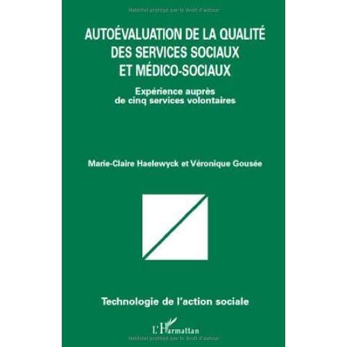 Autoévaluation de la qualité des services sociaux et médico-sociaux : Expérience auprès de cinq services volontaires (Technologie de l'action sociale)