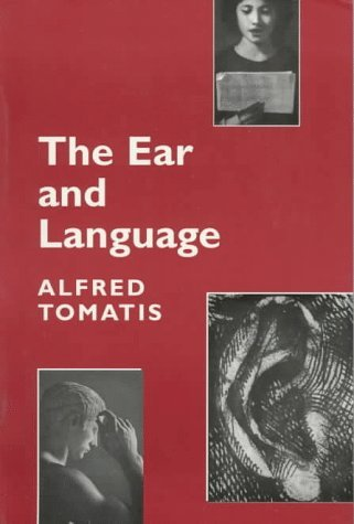 Portada del libro The Ear and the Language by Alfred A. Tomatis (1997-01-02)