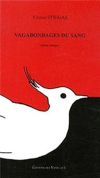Vagabondages du sang : Edition bilingue français-grec par Yànnis Stiggas