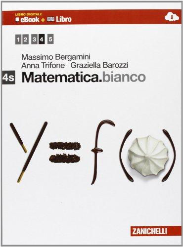 Matematica.bianco. Vol. 4S. Con Maths in english. Per le Scuole superiori. Con e-book. Con espansione online: 2