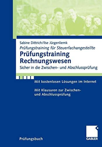 Prüfungstraining Rechnungswesen: Sicher in die Zwischen- und Abschlussprüfung (Prüfungstraining für Steuerfachangestellte)