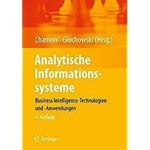 Analytische Informationssysteme: Business Intelligence-Technologien und -Anwendungen