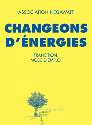 Changeons d'nergies: Transition, mode d'emploi
