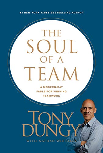 The Soul of a Team: A Modern-Day Fable for Winning Teamwork (English Edition) por Tony Dungy