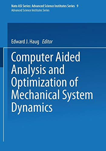 Computer Aided Analysis and Optimization of Mechanical System Dynamics (Nato ASI Subseries F:, Band 9) (Design-software Mechanische)