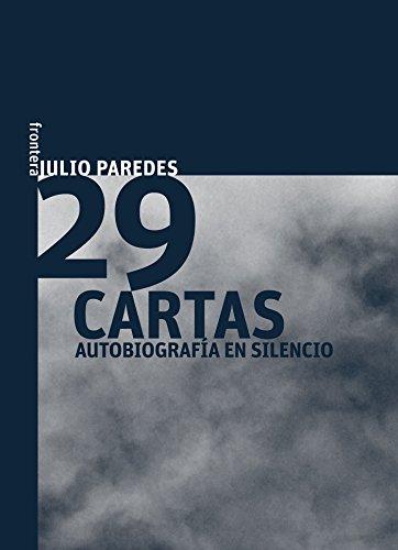 29 cartas: Autobiografía en silencio por Julio Paredes