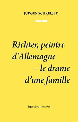 Richter, peintre d'Allemagne: Le drame d'une famille (Fama)