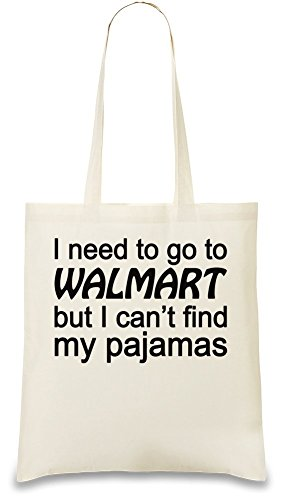 i-need-to-go-to-walmart-but-i-cant-find-my-pajamas-slogan-sac-main