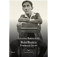 Bobi Bazlen: L'ombra di Trieste