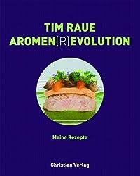Tim Raue. Aromen(r)evolution