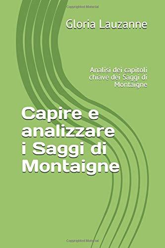 Capire e analizzare i Saggi di Montaigne: Analisi dei capitoli chiave dei Saggi di Montaigne
