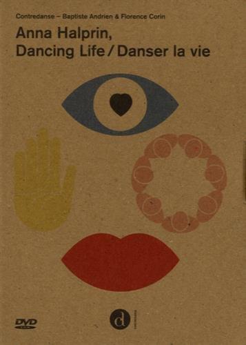 Anna Halprin dancing life / danser la vie par Baptiste Andrien