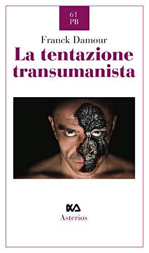 La tentazione transumanista