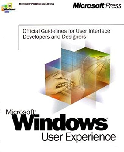 Preisvergleich Produktbild Microsoft Windows User Experience: Official Guidelines for User Interface Developers and Designers (Microsoft Professional Editions)