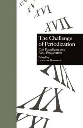 The Challenge of Periodization: Old Paradigms and New Perspectives (Garland Reference Library of the...